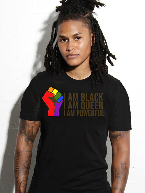 I AM BLACK, QUEER, AND POWERFUL  TEE