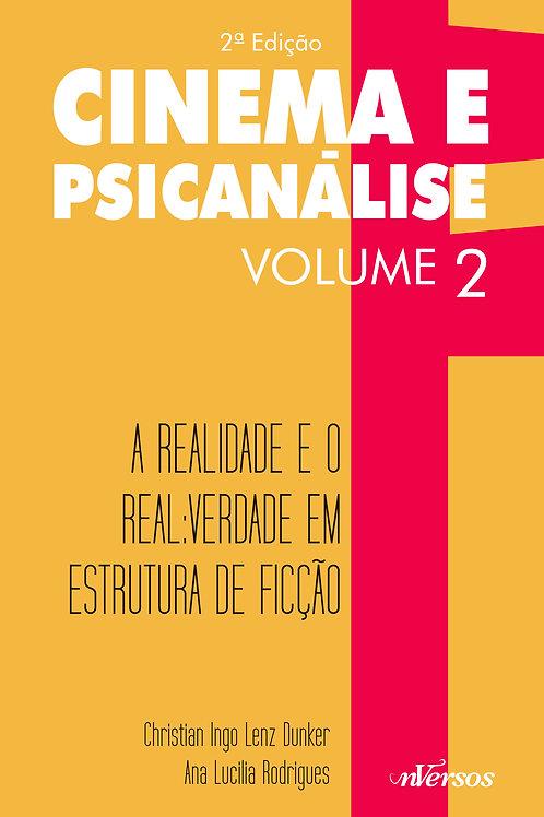 Cinema e Psicanálise Vol. 2: A Realidade e o Real - 2ª ED.