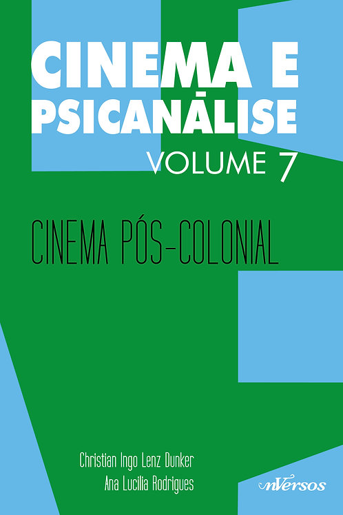 Cinema e Psicanálise Vol. 7: Cinema Pós-Colonial