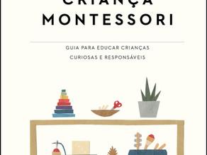 A Criança Montessori - É Hora de Mudar a Maneira Como Vemos as Crianças