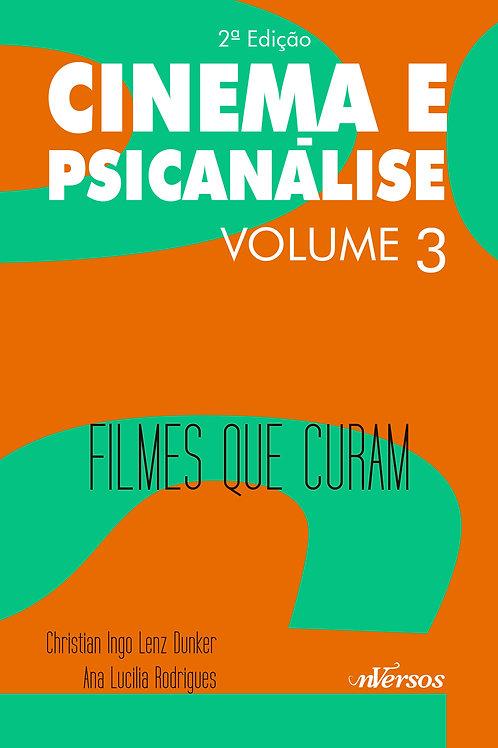 Cinema e Psicanálise Vol. 3: Filmes que Curam - 2ª ED.