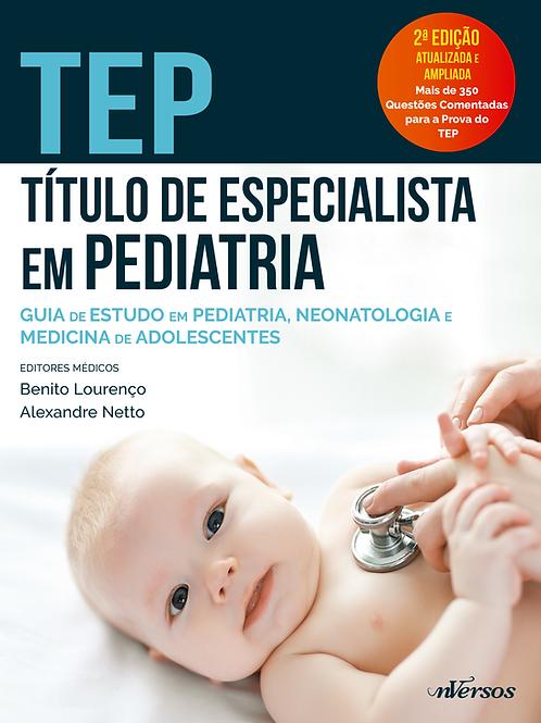 TEP - Título de Especialista em Pediatria - 2ª ED.