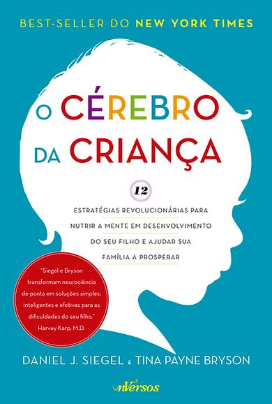 Livro O Cérebro da Criança de Danil J. Siegel e Tina Payne Bryson