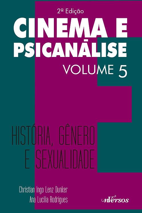Cinema e Psicanálise Vol. 5: História, Gênero e Sexualidade - 2ª ED.