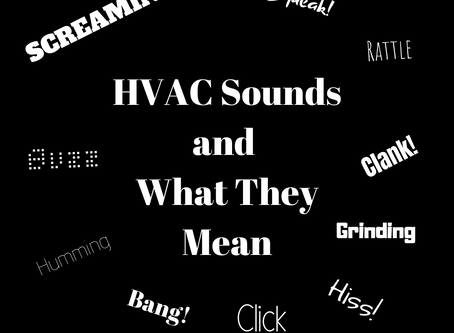 HVAC Sounds and What they might mean