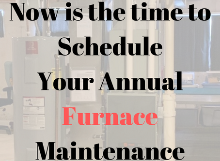 Why Now is the time to schedule your furnace maintenance