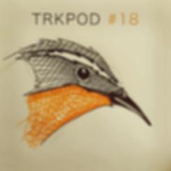 TRKPOD 18 chill robin_400px.PNG