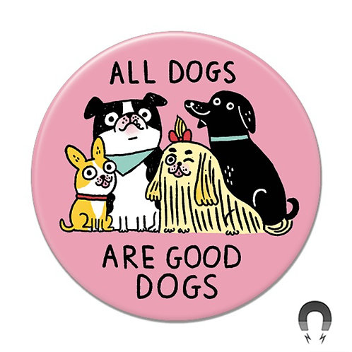 All Dogs Are Good Dogs Magnet