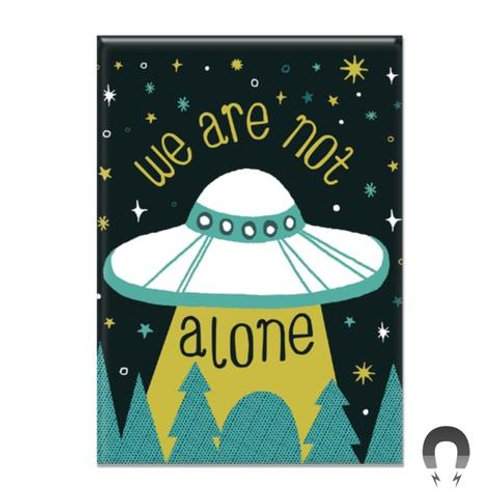 We Are Not Alone Magnet