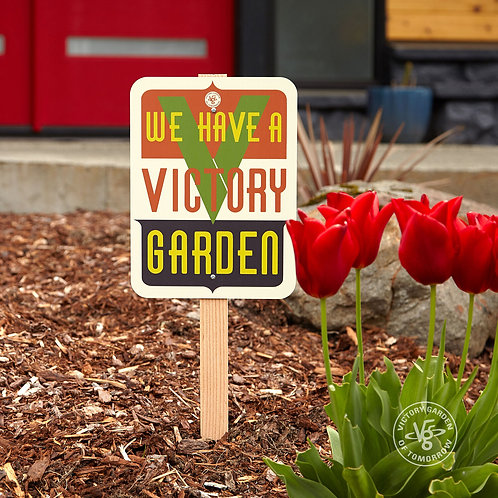 We Have a Victory Garden Sign