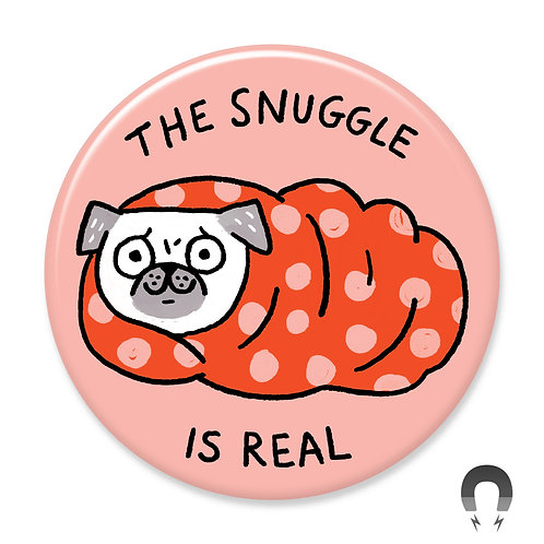 The Snuggle Is Real Magnet