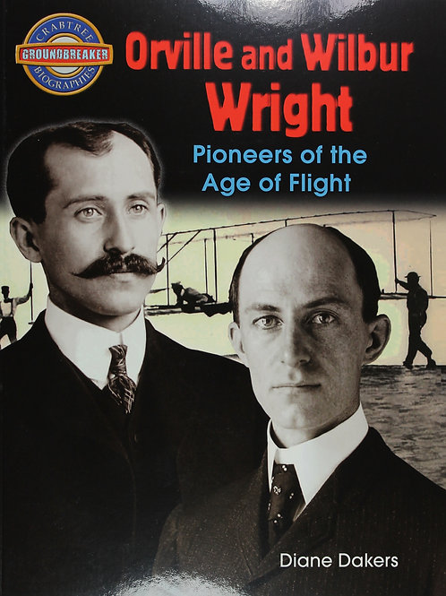 Orville & Wilbur Wright-Pioneers of the Age of Flight