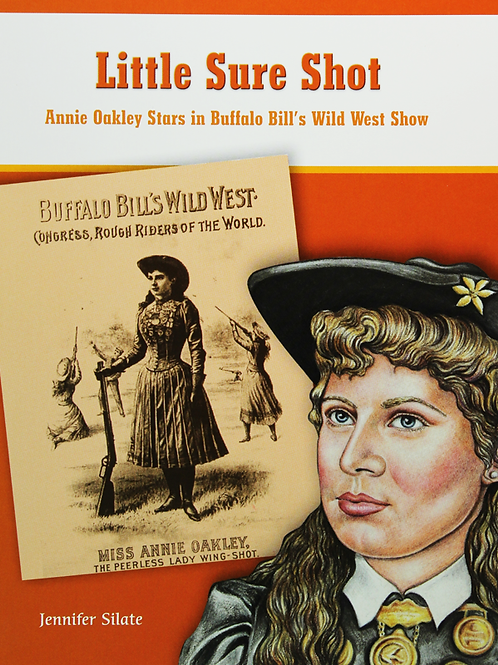 Little Sureshot: Annie Oakley Stars in Buffalo Bill's Wild West Show