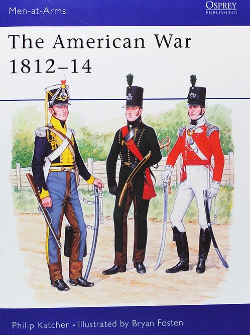 The American War 1812-1814