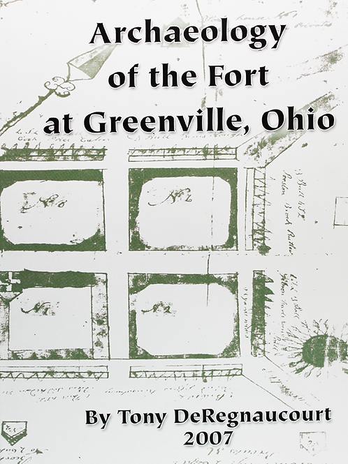 Archaeology of the Fort at Greenville, Ohio