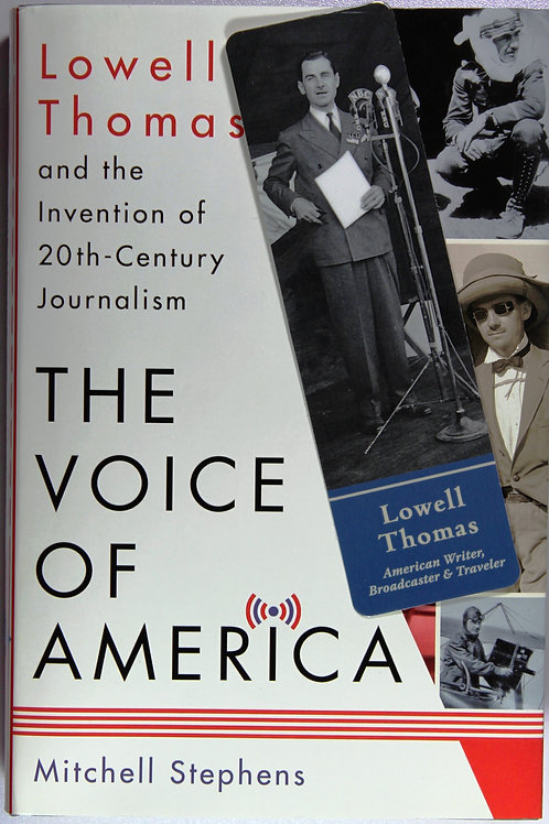 The Voice of America, Lowell Thomas and the Invention of 20th-Century Journalism