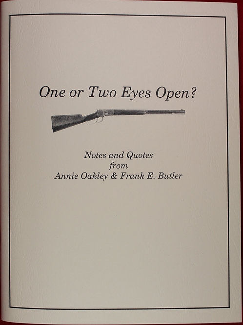 One or Two Eyes Open?  Notes and Quotes from Annie Oakley & Frank E. Butler