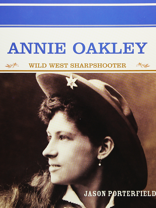Annie Oakley: Wildwest Sharpshooter