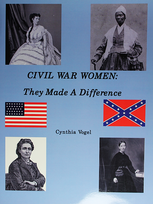 Civil War Women, They Made a Difference, vol I