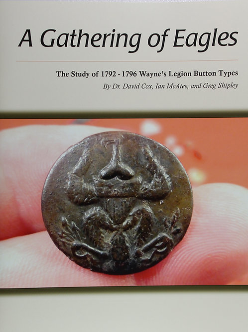 A Gathering of Eagles-The Study of 1792-1796 Wayne's Legion Button Types