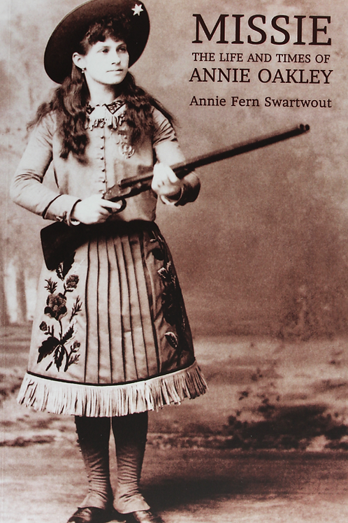 Missie: The Life and Times of Annie Oakley