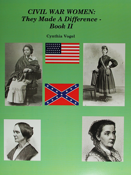 Civil War Women, They Made a Difference, vol 2