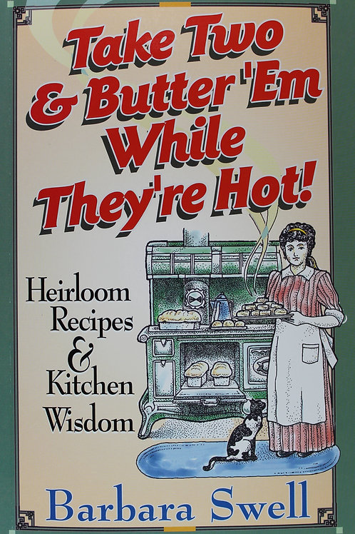 Take Two & Butter 'Em While They're Hot