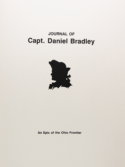 Journal of Capt. Daniel Bradley, An Epic of the Ohio Frontier