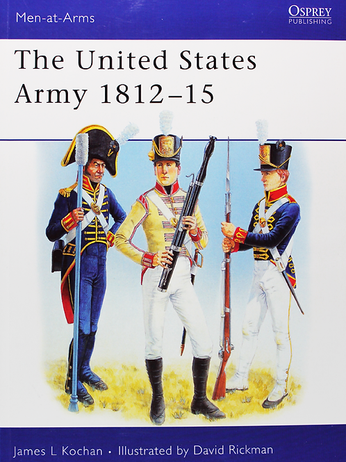 The United States Army 1812-1815