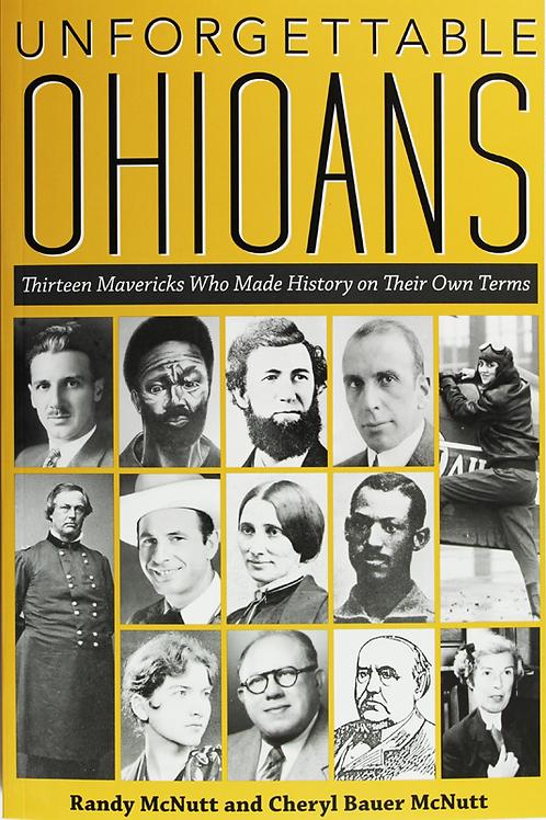 Unforgettable Ohioans: Thirteen Mavericks