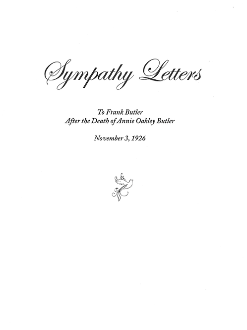 Sympathy Letters To Frank Butler after the death of Annie Oakley Butler