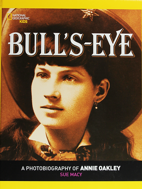Bullseye, A Photobiography of Annie Oakley