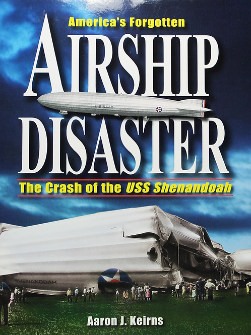 America's Forgotten Airship Disaster, The Crash of the USS Shenandoah