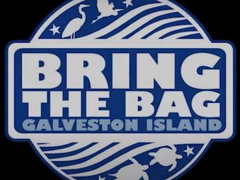 """Bring the Bag"" Galveston"