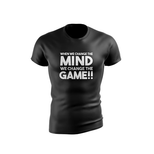 When We Change The Mind, We Change The Game | T-Shirts