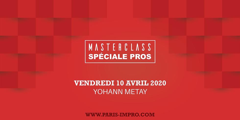 Yohann Metay - MasterClass Spéciale Pros