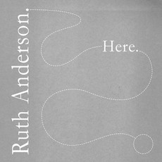 Arc Light Editions   Ruth Anderson - Here, LP