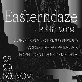 Easterndaze Festival x Berlin 2019