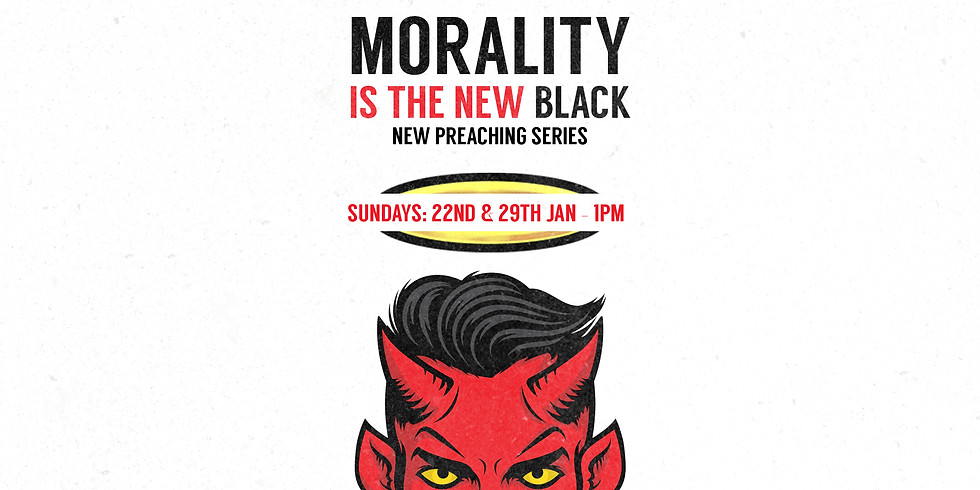MORALITY is the New Black!