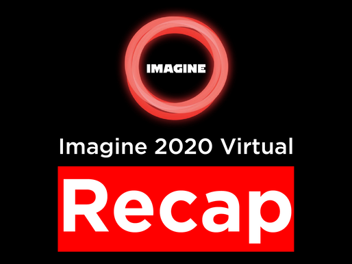 Imagine 2020 Virtual Recap
