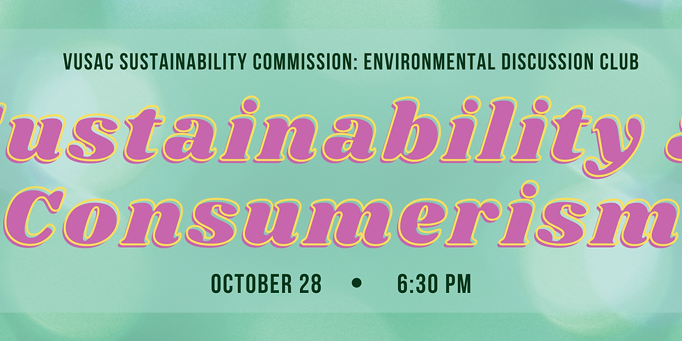 Sustainability Commission's Environmental Discussion Club - Sustainability & Consumerism