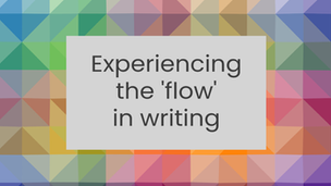 Experiencing the 'flow' in writing