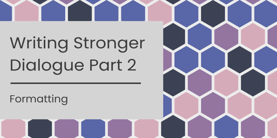 Title image – Writing stronger dialogue part 2: formatting