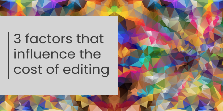Header image: 3 factors that influence the cost of editing