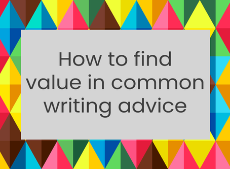 How to find value in common writing advice