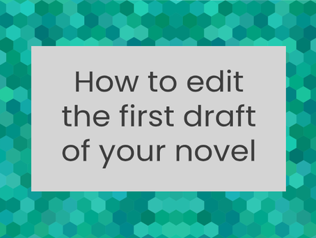 How to edit the first draft of your novel