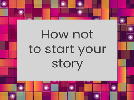 How not to start your story