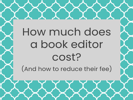 How much does a book editor cost? (And how to reduce their fee)