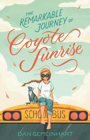 The Remarkable Journey of Coyote Sunruse by Dan Gemeinhart