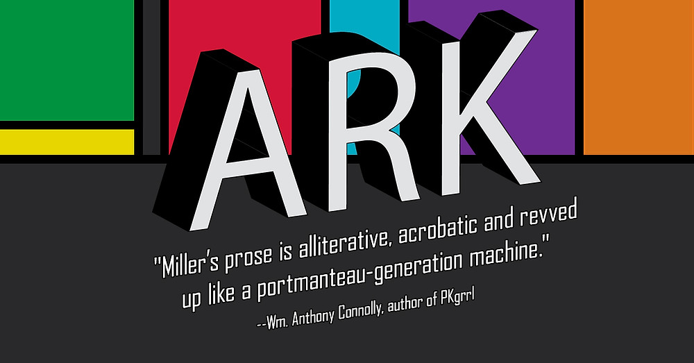 """Miller's prose is alliterative, acrobatic and revved up like a portmanteau-generation machine."" Wm. Anthony Connolly, author of PKgrrl"